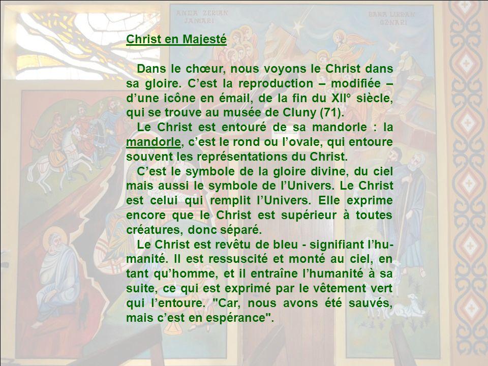 Christ en Majesté Dans le chœur, nous voyons le Christ dans sa gloire.