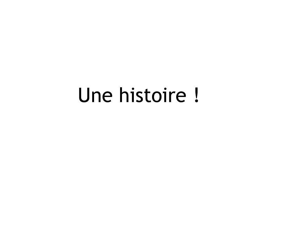 Une histoire !