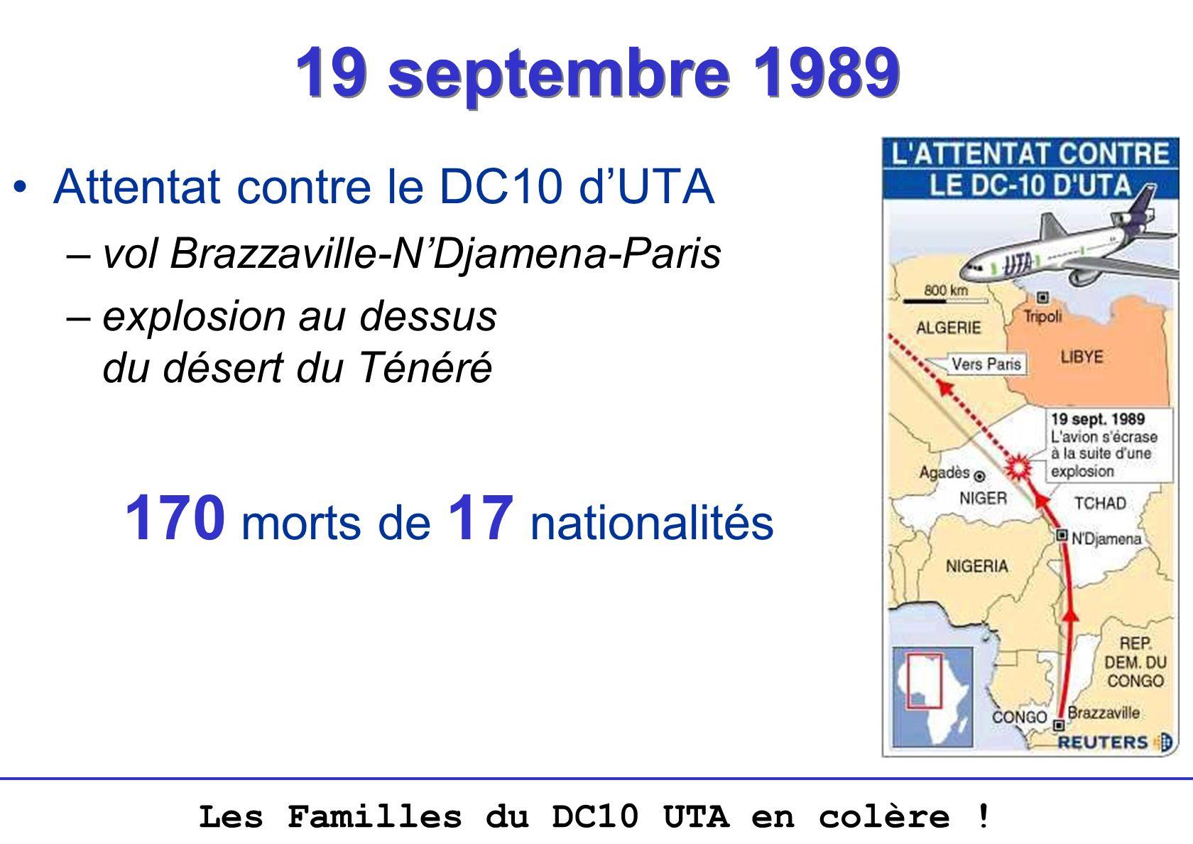 Les Familles du DC10 UTA en colère ! 19 septembre 1989 Attentat contre le DC10 dUTA –vol Brazzaville-NDjamena-Paris –explosion au dessus du désert du