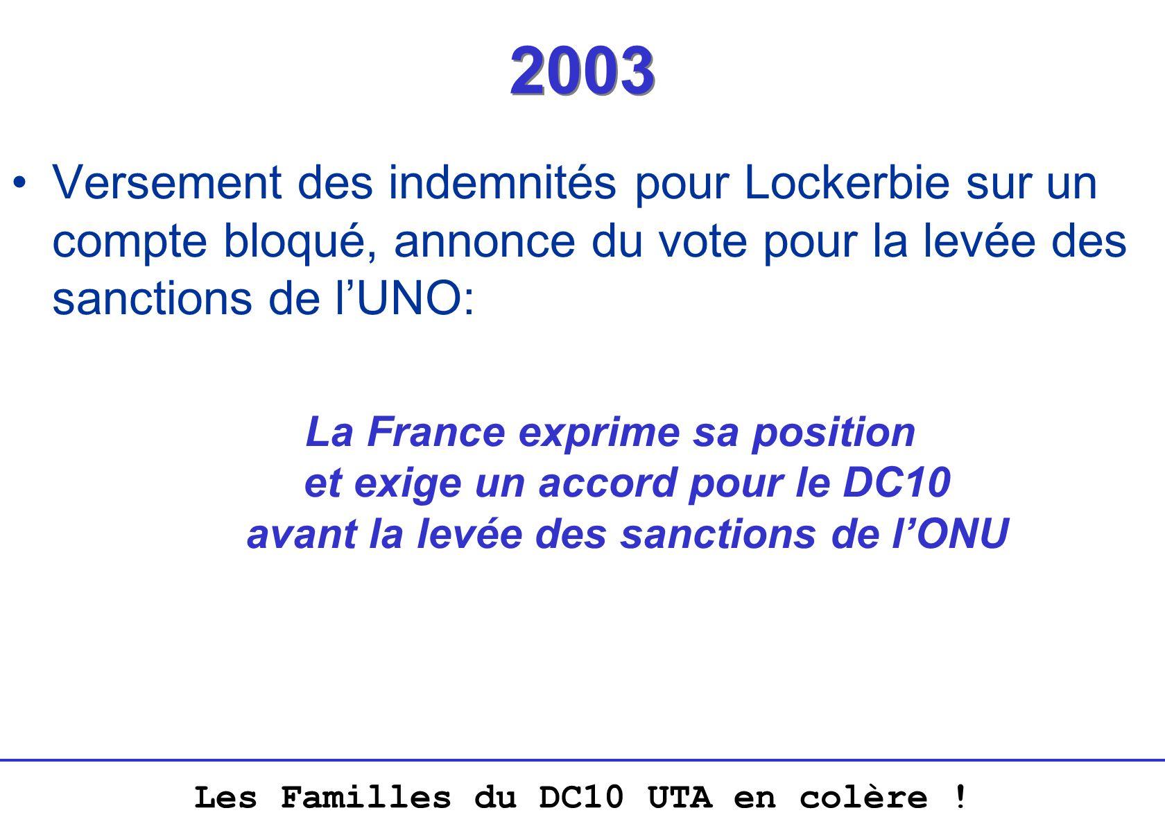 Les Familles du DC10 UTA en colère ! 2003 Versement des indemnités pour Lockerbie sur un compte bloqué, annonce du vote pour la levée des sanctions de