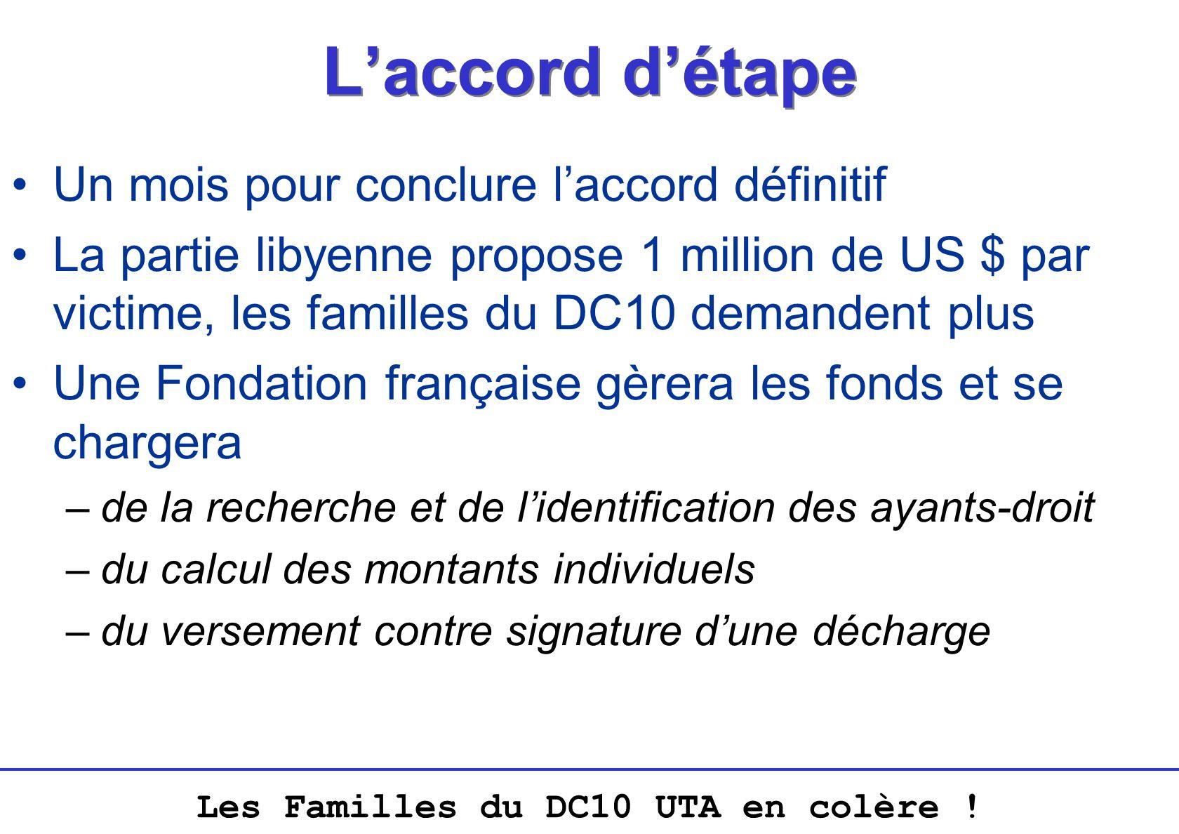 Les Familles du DC10 UTA en colère ! Laccord détape Un mois pour conclure laccord définitif La partie libyenne propose 1 million de US $ par victime,
