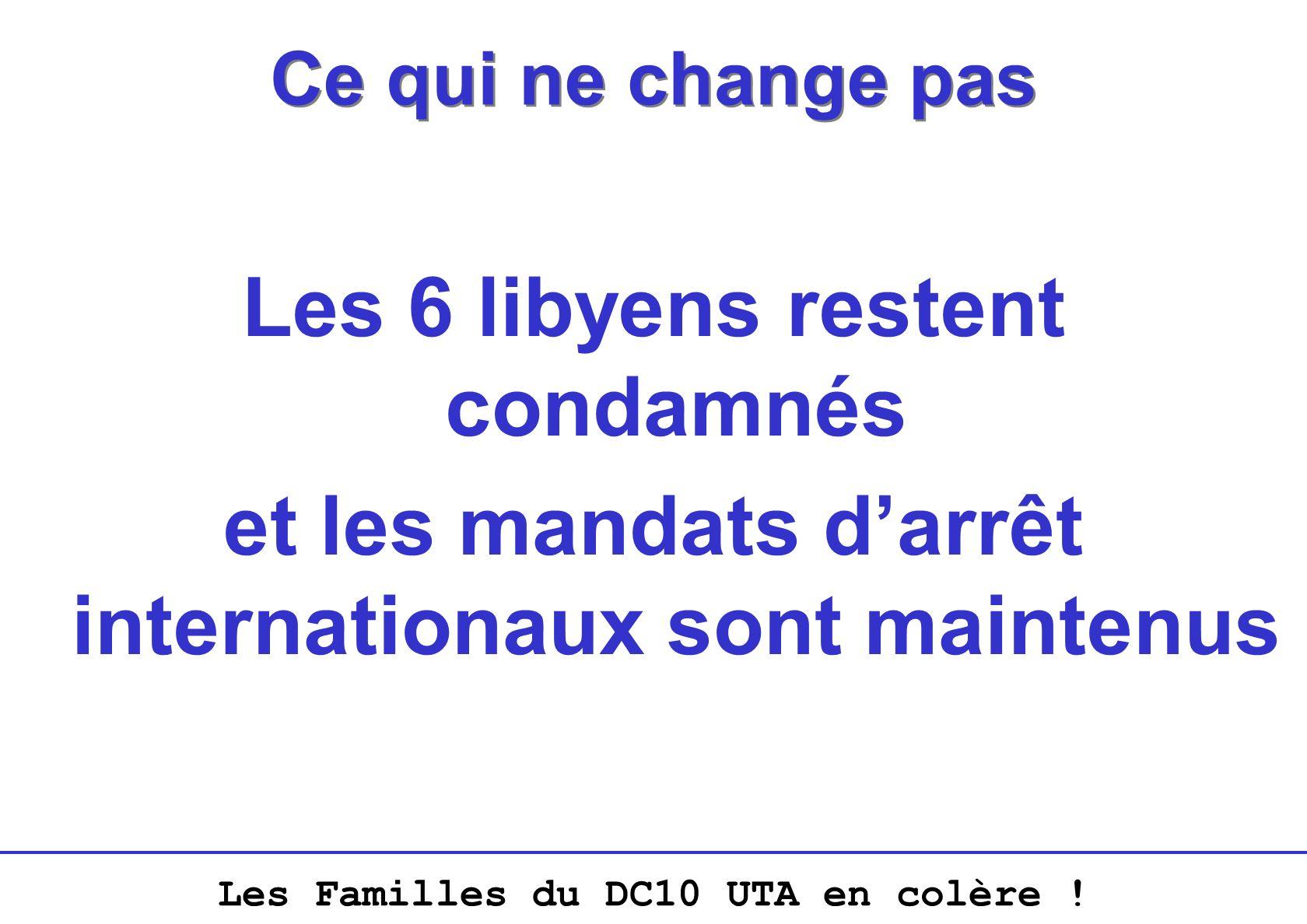 Les Familles du DC10 UTA en colère ! Ce qui ne change pas Les 6 libyens restent condamnés et les mandats darrêt internationaux sont maintenus