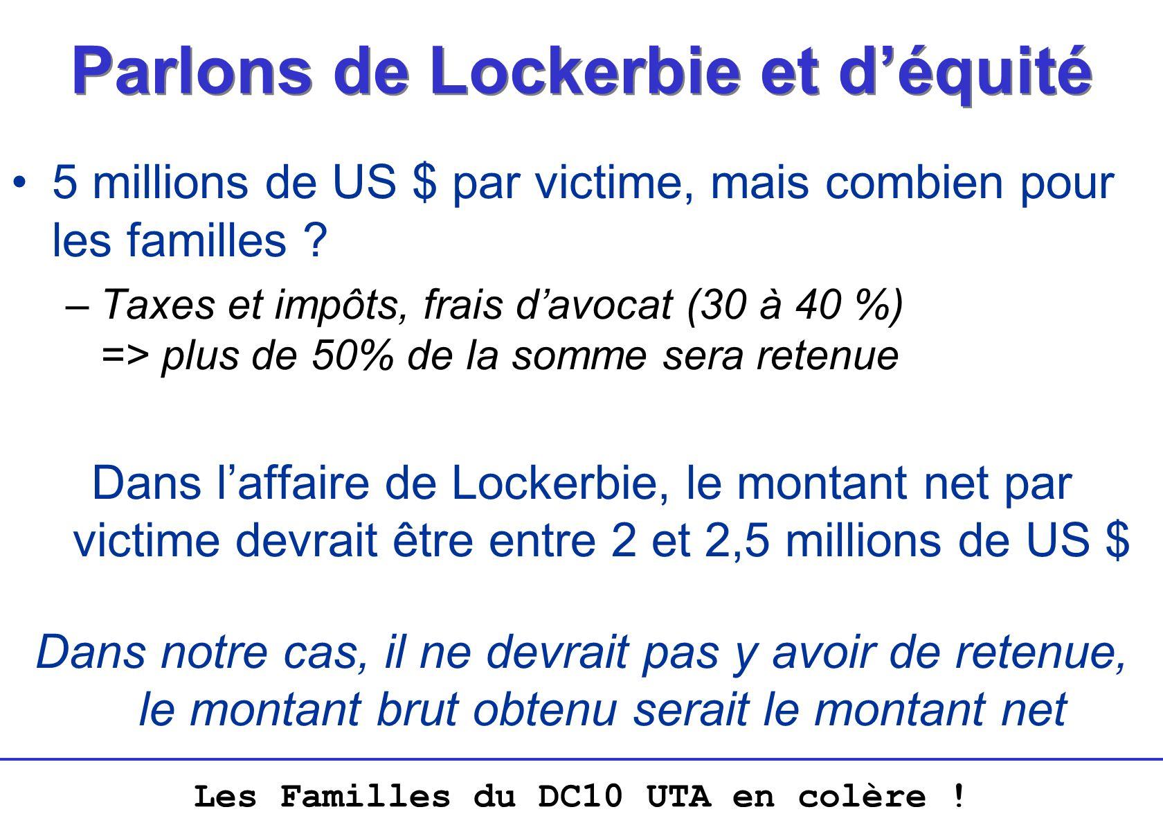 Les Familles du DC10 UTA en colère ! Parlons de Lockerbie et déquité 5 millions de US $ par victime, mais combien pour les familles ? –Taxes et impôts