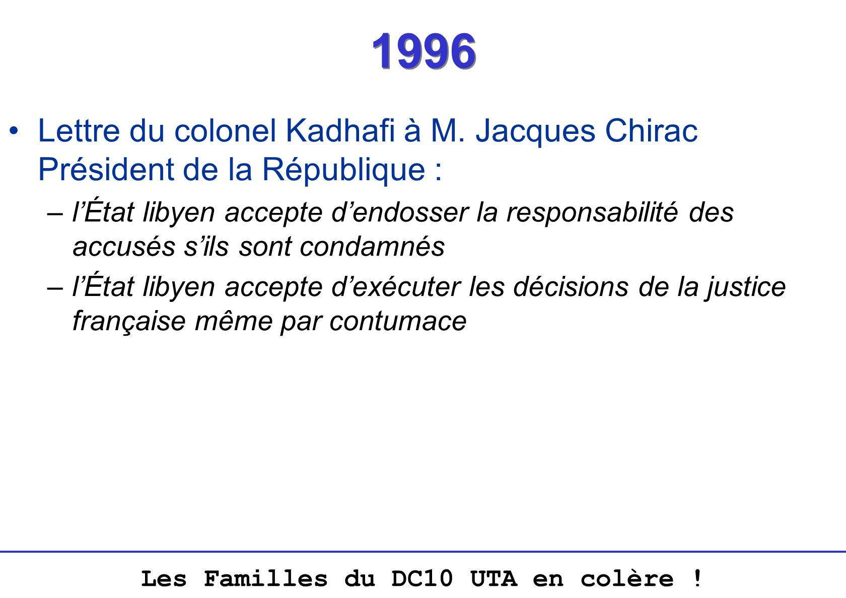 Les Familles du DC10 UTA en colère ! 1996 Lettre du colonel Kadhafi à M. Jacques Chirac Président de la République : –lÉtat libyen accepte dendosser l