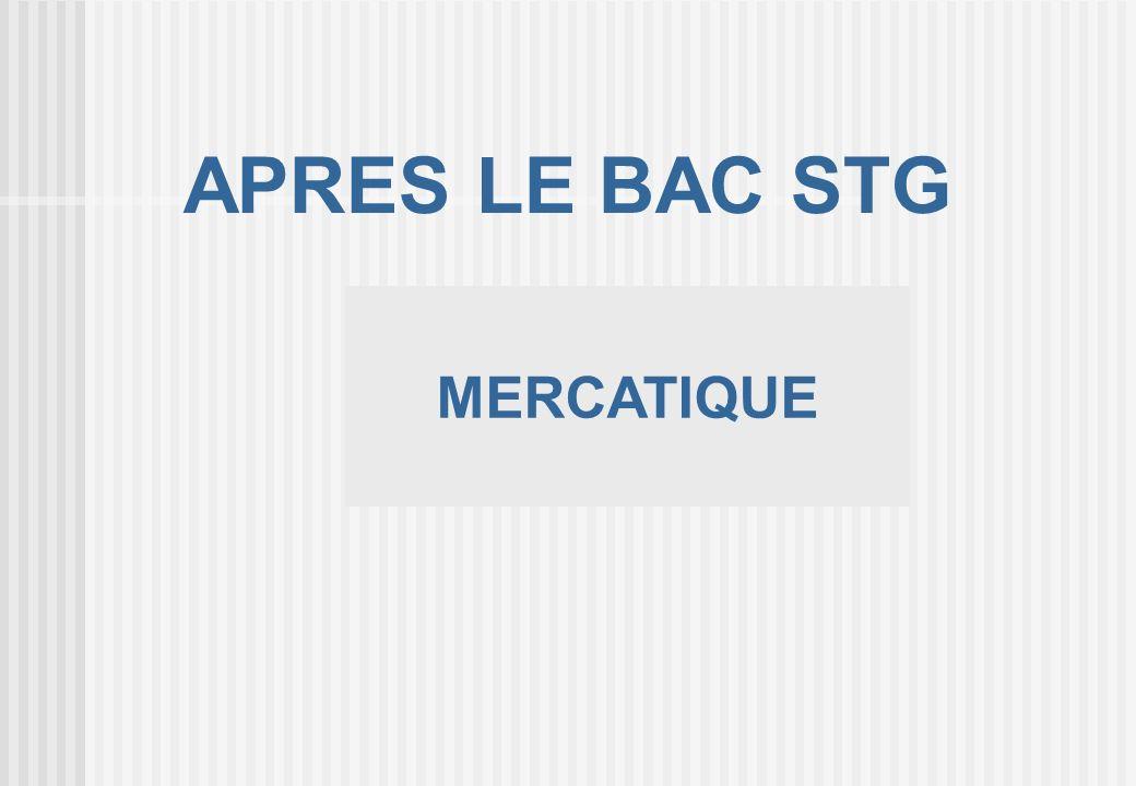 MERCATIQUE APRES LE BAC STG