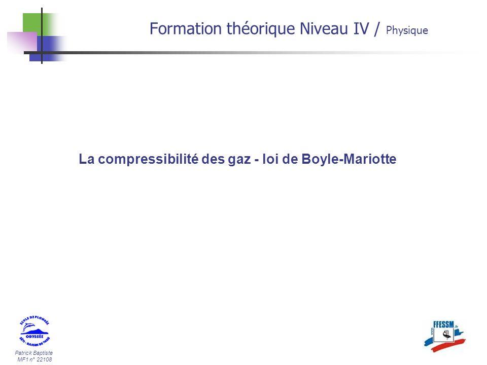 Patrick Baptiste MF1 n° 22108 La compressibilité des gaz - loi de Boyle-Mariotte Formation théorique Niveau IV / Physique