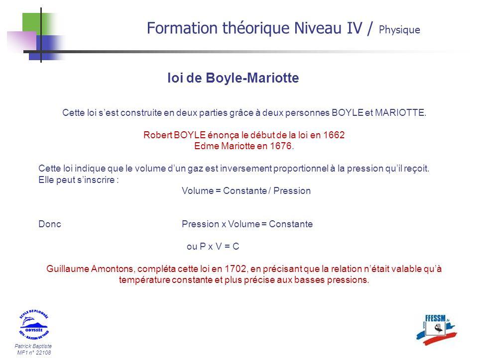 Patrick Baptiste MF1 n° 22108 loi de Boyle-Mariotte Cette loi sest construite en deux parties grâce à deux personnes BOYLE et MARIOTTE. Robert BOYLE é