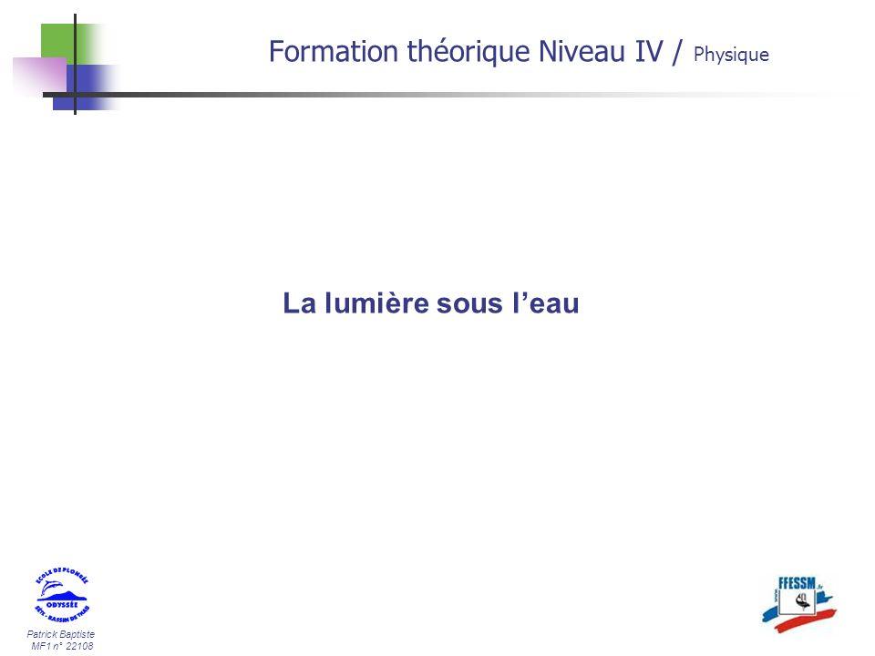 Patrick Baptiste MF1 n° 22108 La lumière sous leau Formation théorique Niveau IV / Physique