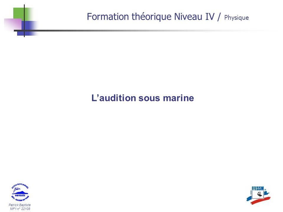 Patrick Baptiste MF1 n° 22108 Laudition sous marine Formation théorique Niveau IV / Physique