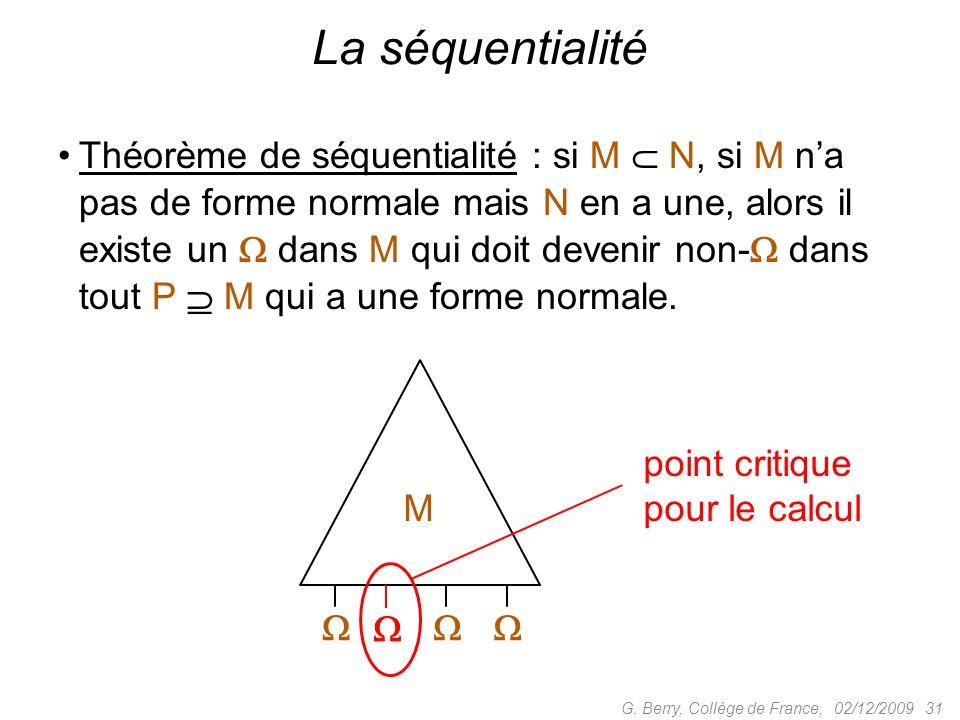 Théorème de séquentialité : si M N, si M na pas de forme normale mais N en a une, alors il existe un dans M qui doit devenir non- dans tout P M qui a une forme normale.
