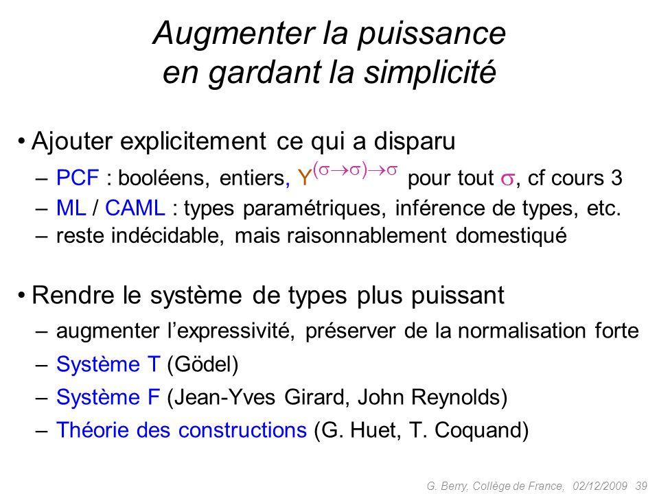 Ajouter explicitement ce qui a disparu – PCF : booléens, entiers, Y ( ) pour tout, cf cours 3 – ML / CAML : types paramétriques, inférence de types, etc.