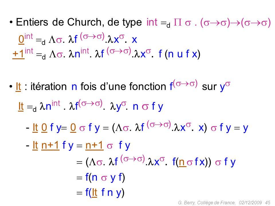 02/12/2009 45G.Berry, Collège de France, Entiers de Church, de type int d.