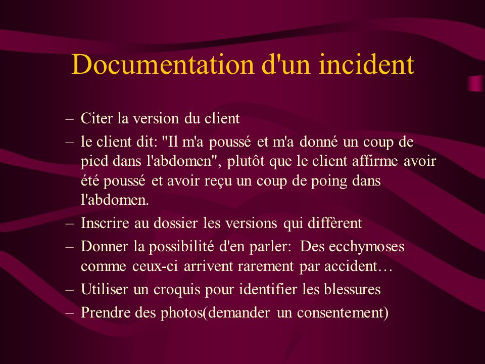 Documentation d'un incident –Citer la version du client –le client dit: