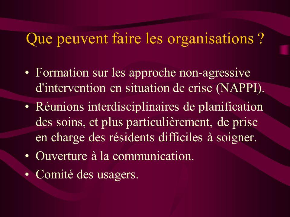 Que peuvent faire les organisations ? Formation sur les approche non-agressive d'intervention en situation de crise (NAPPI). Réunions interdisciplinai