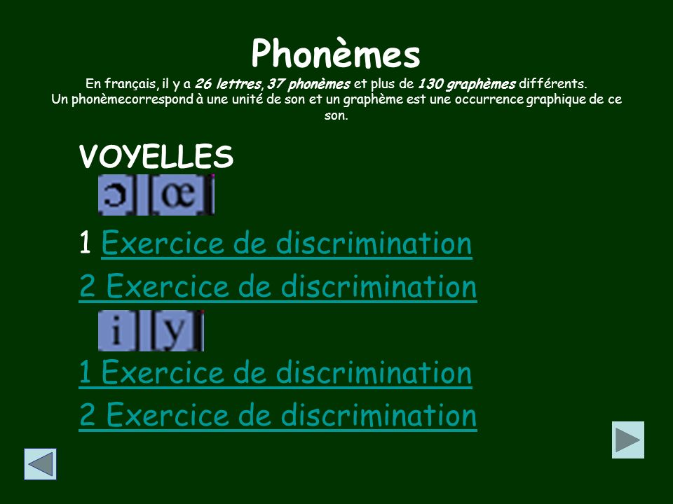 Phonèmes VOYELLES Exercice de discrimination 1 Exercice de discrimination 2 Exercice de discrimination 3 Jeu des moutons