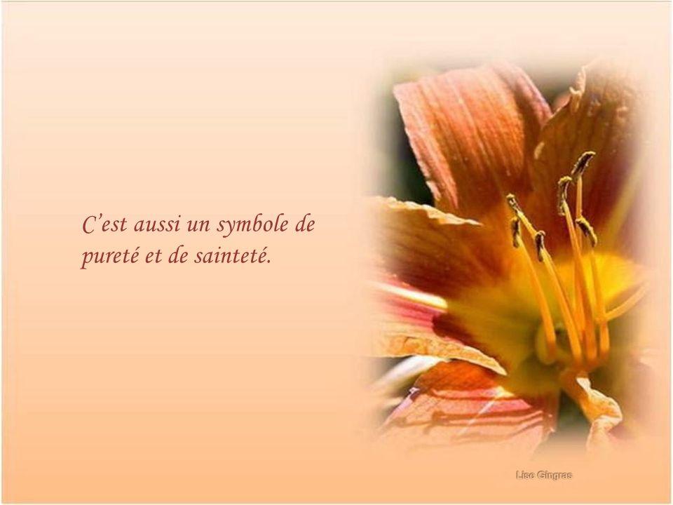 Cest aussi un symbole de pureté et de sainteté.