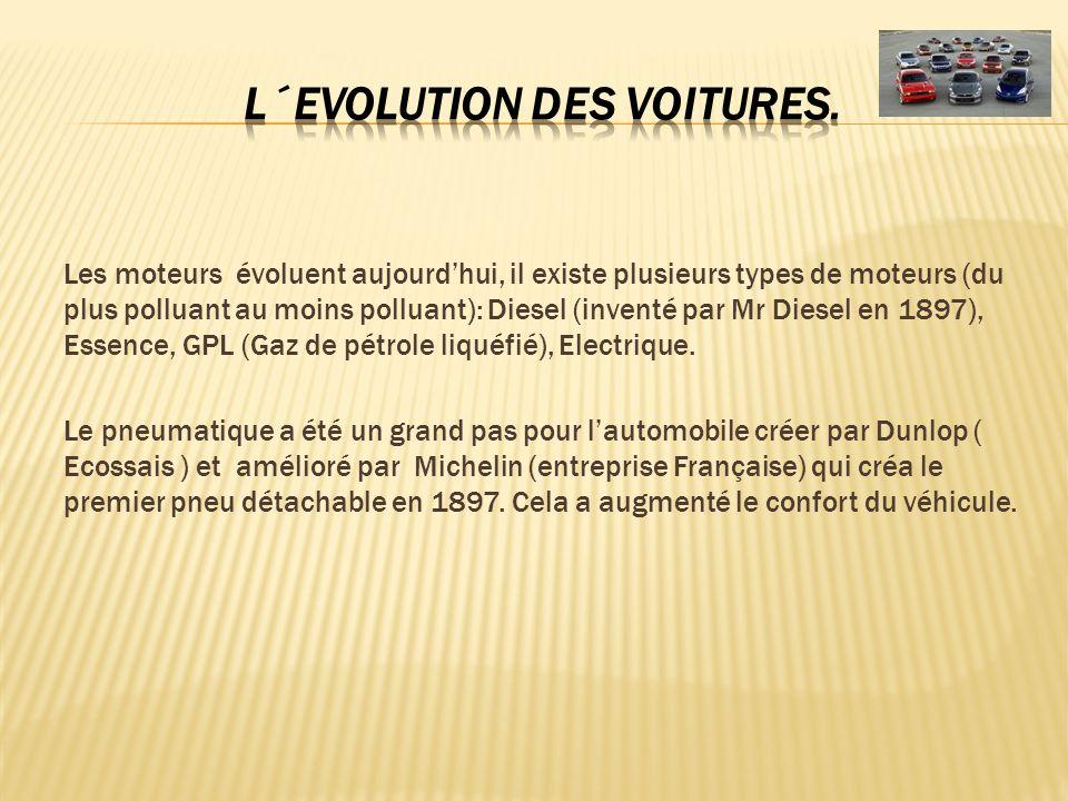 Les moteurs évoluent aujourdhui, il existe plusieurs types de moteurs (du plus polluant au moins polluant): Diesel (inventé par Mr Diesel en 1897), Es