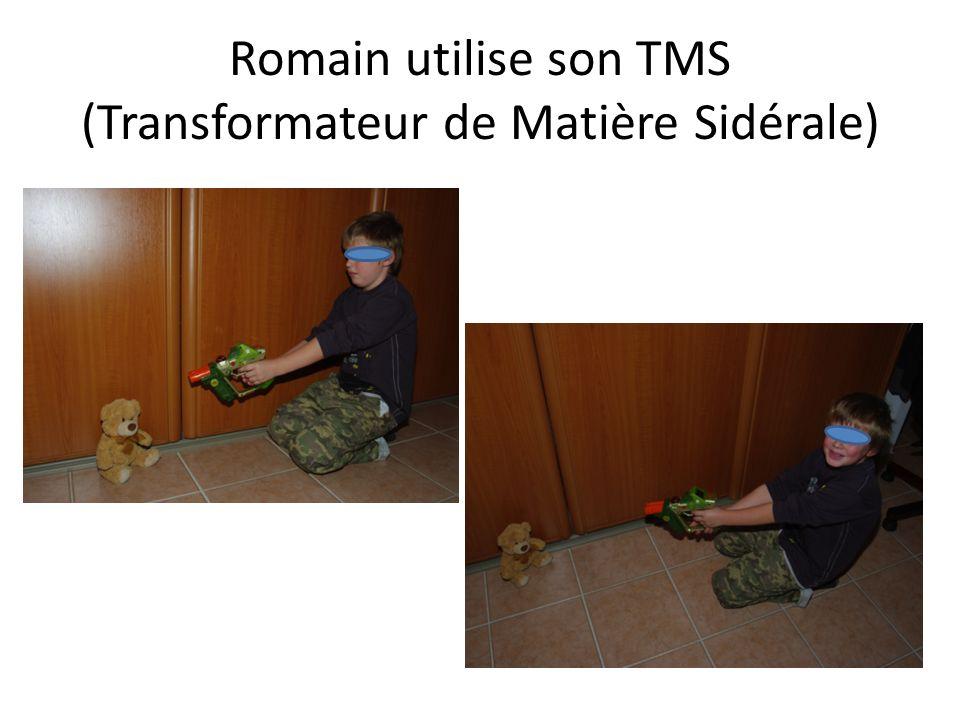Romain utilise son TMS (Transformateur de Matière Sidérale)