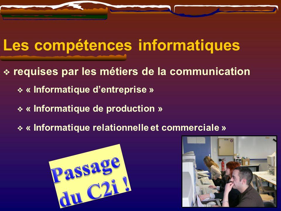 Les compétences informatiques requises par les métiers de la communication « Informatique dentreprise » « Informatique de production » « Informatique relationnelle et commerciale »