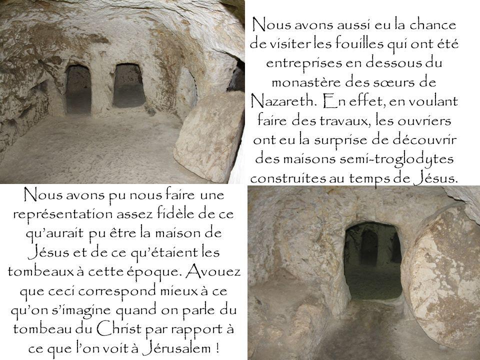 Nous avons aussi eu la chance de visiter les fouilles qui ont été entreprises en dessous du monastère des sœurs de Nazareth. En effet, en voulant fair