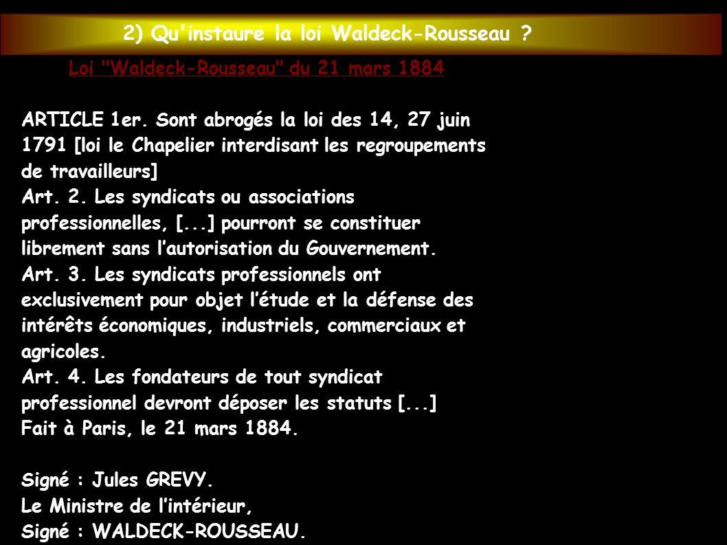 2) Qu'instaure la loi Waldeck-Rousseau ? Loi