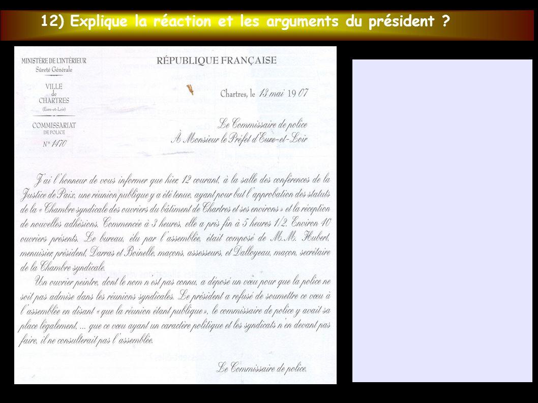 12) Explique la réaction et les arguments du président ?