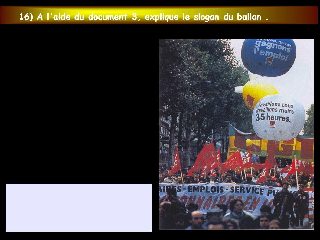 16) A l'aide du document 3, explique le slogan du ballon.