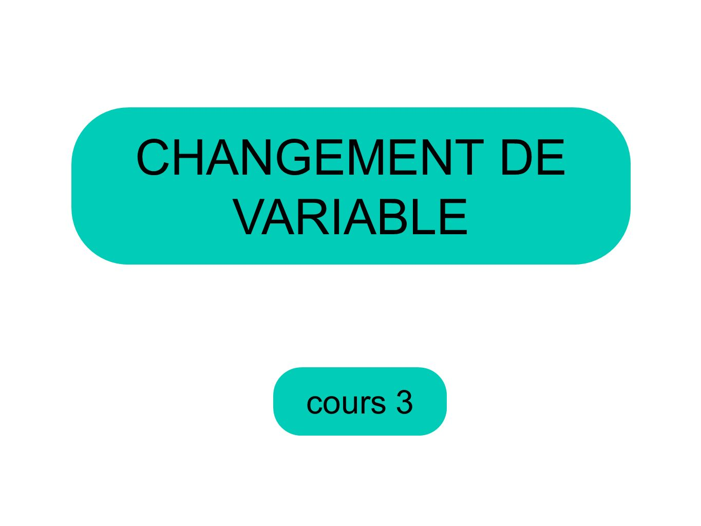 cours 3 CHANGEMENT DE VARIABLE