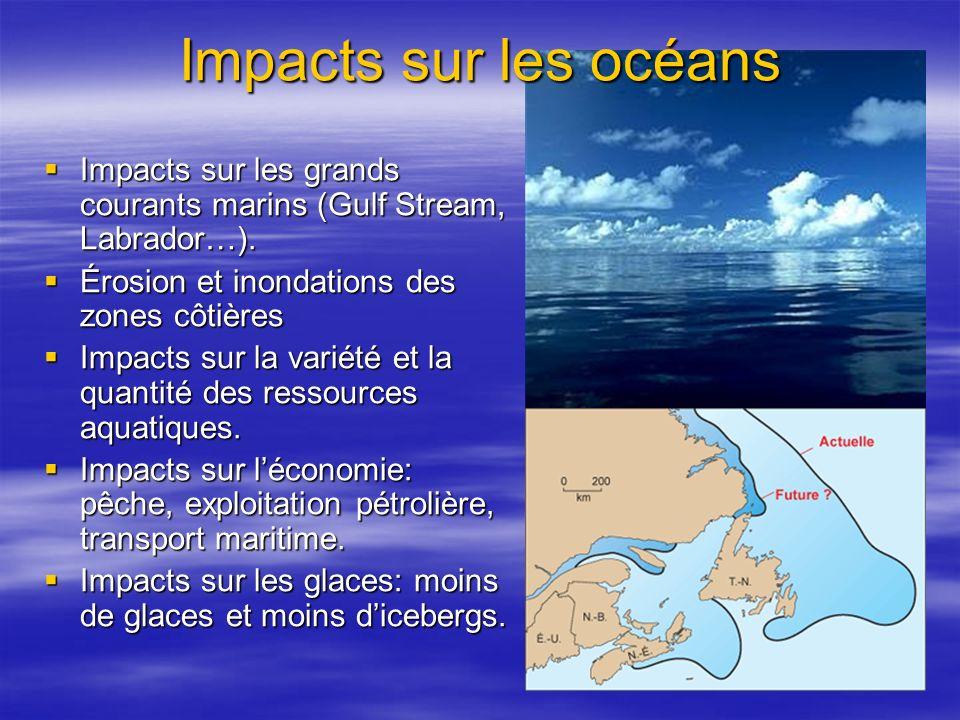 Impacts sur les océans Impacts sur les grands courants marins (Gulf Stream, Labrador…). Impacts sur les grands courants marins (Gulf Stream, Labrador…