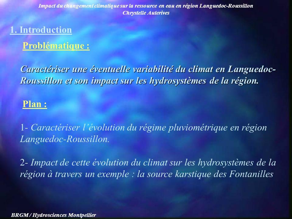 Impact du changement climatique sur la ressource en eau en région Languedoc-Roussillon Chrystelle Auterives BRGM / Hydrosciences Montpellier Problémat