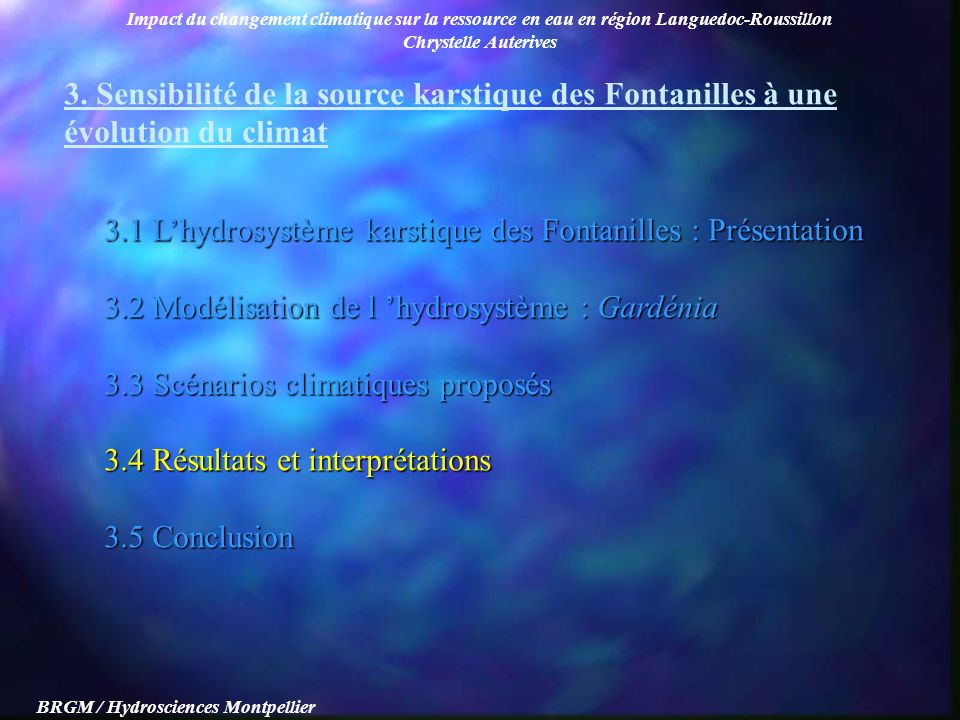 Impact du changement climatique sur la ressource en eau en région Languedoc-Roussillon Chrystelle Auterives BRGM / Hydrosciences Montpellier 3.1 Lhydr