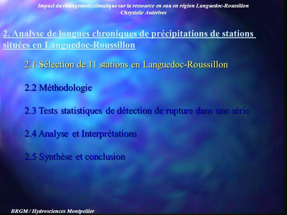 Impact du changement climatique sur la ressource en eau en région Languedoc-Roussillon Chrystelle Auterives BRGM / Hydrosciences Montpellier 2. Analys