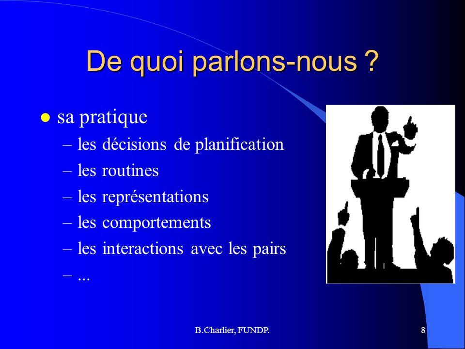 B.Charlier, FUNDP.8 De quoi parlons-nous .