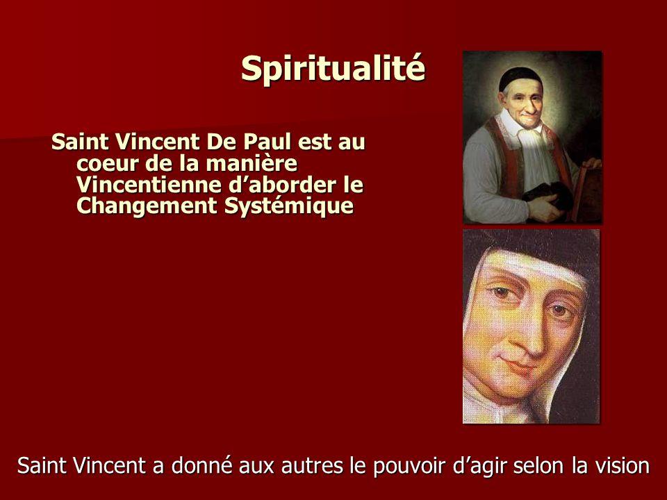 Spiritualité Saint Vincent De Paul est au coeur de la manière Vincentienne daborder le Changement Systémique Saint Vincent a donné aux autres le pouvoir dagir selon la vision
