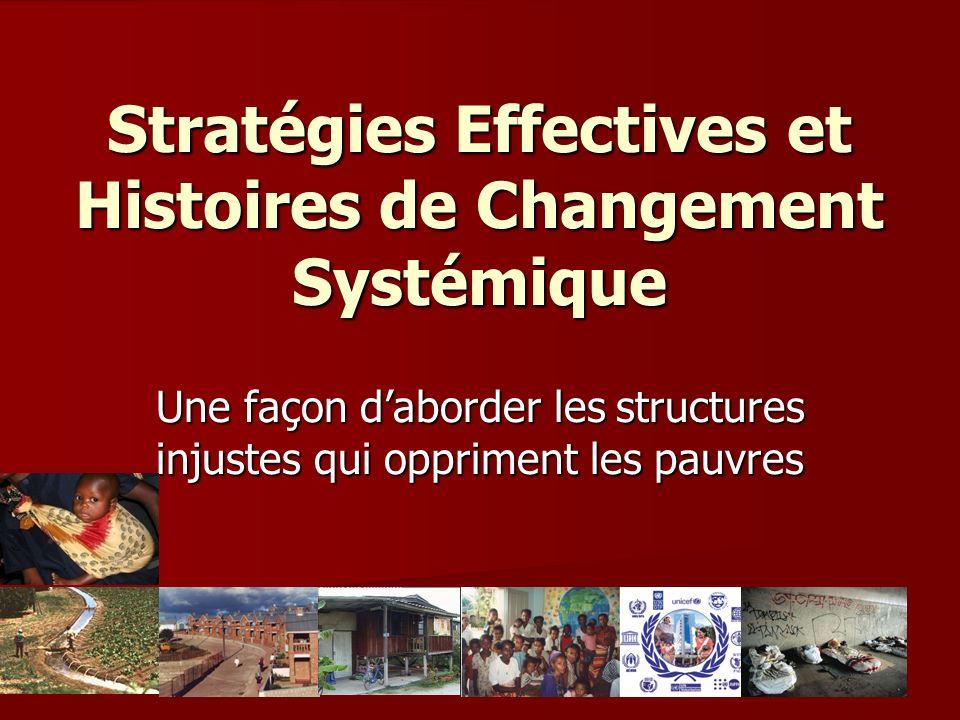 Stratégies Effectives et Histoires de Changement Systémique Une façon daborder les structures injustes qui oppriment les pauvres