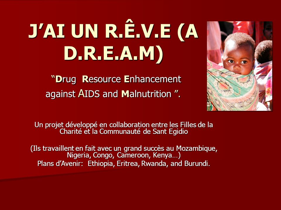 JAI UN R.Ê.V.E (A D.R.E.A.M)Drug Resource Enhancement against A IDS and Malnutrition.