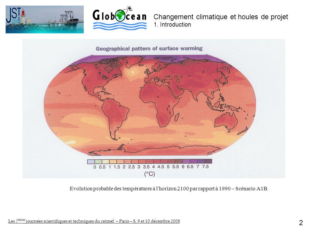2 Changement climatique et houles de projet 1. Introduction Evolution probable des températures à l'horizon 2100 par rapport à 1990 – Scénario A1B.