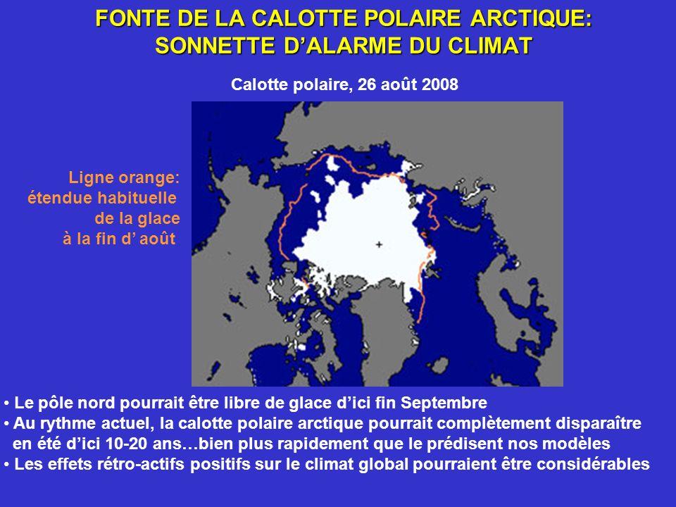 FONTE DE LA CALOTTE POLAIRE ARCTIQUE: SONNETTE DALARME DU CLIMAT Calotte polaire, 26 août 2008 Le pôle nord pourrait être libre de glace dici fin Sept