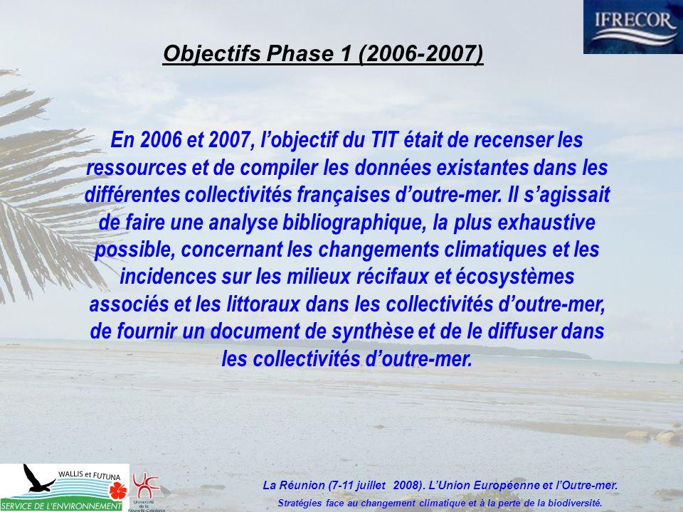 En 2006 et 2007, lobjectif du TIT était de recenser les ressources et de compiler les données existantes dans les différentes collectivités françaises doutre-mer.