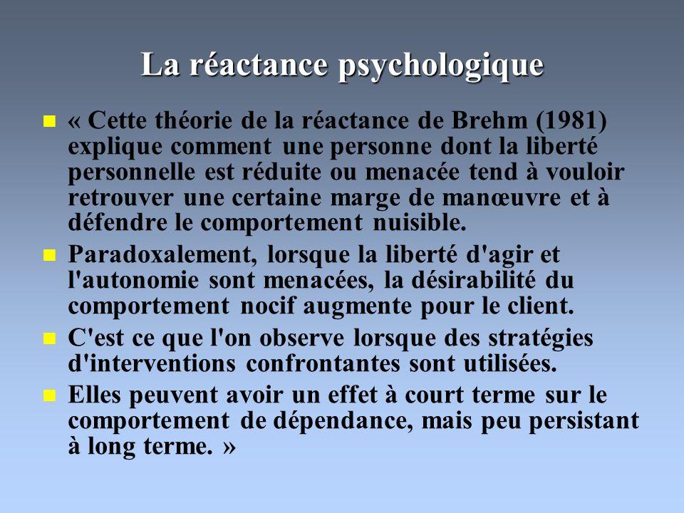 La réactance psychologique « Cette théorie de la réactance de Brehm (1981) explique comment une personne dont la liberté personnelle est réduite ou menacée tend à vouloir retrouver une certaine marge de manœuvre et à défendre le comportement nuisible.