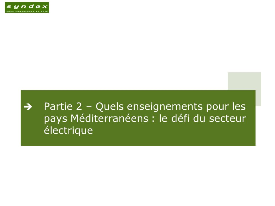 Partie 2 – Quels enseignements pour les pays Méditerranéens : le défi du secteur électrique