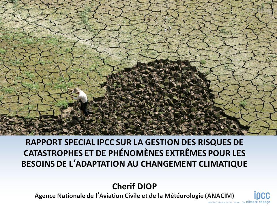 RAPPORT SPECIAL IPCC SUR LA GESTION DES RISQUES DE CATASTROPHES ET DE PHÉNOMÈNES EXTRÊMES POUR LES BESOINS DE LADAPTATION AU CHANGEMENT CLIMATIQUE Che