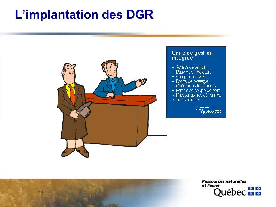 11 Limplantation des DGR DIRECTION GÉNÉRALE DE LABITIBI-TÉMISCAMINGUE MRNF