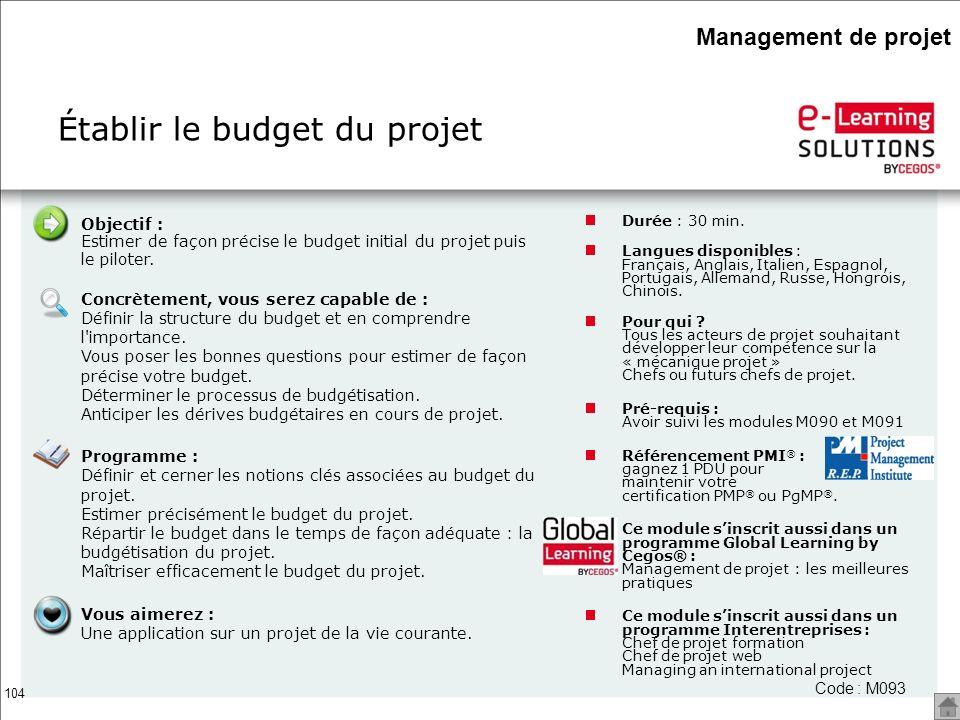 104 Établir le budget du projet Durée : 30 min. Langues disponibles : Français, Anglais, Italien, Espagnol, Portugais, Allemand, Russe, Hongrois, Chin