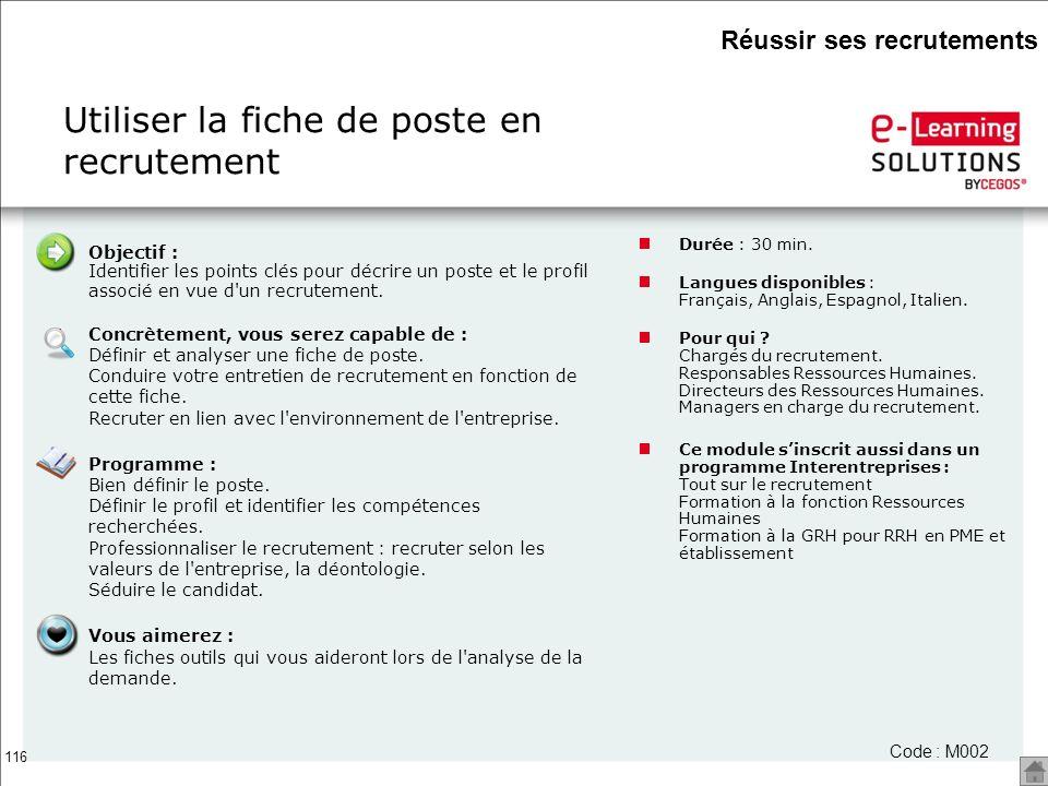 116 Utiliser la fiche de poste en recrutement Durée : 30 min. Langues disponibles : Français, Anglais, Espagnol, Italien. Pour qui ? Chargés du recrut