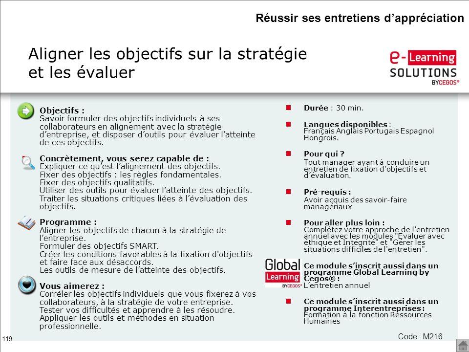 119 Aligner les objectifs sur la stratégie et les évaluer Code : M216 Objectifs : Savoir formuler des objectifs individuels à ses collaborateurs en al