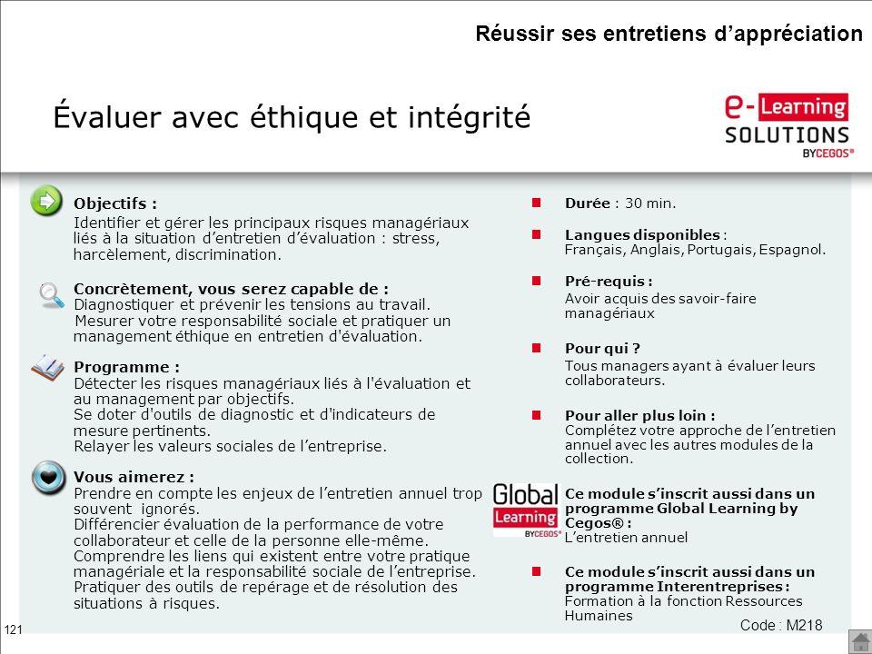 121 Évaluer avec éthique et intégrité Code : M218 Objectifs : Identifier et gérer les principaux risques managériaux liés à la situation dentretien dé
