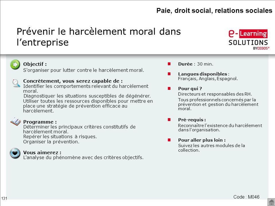 131 Objectif : S'organiser pour lutter contre le harcèlement moral. Concrètement, vous serez capable de : Identifier les comportements relevant du har