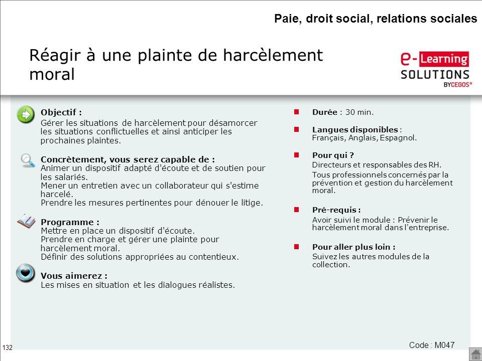 132 Objectif : Gérer les situations de harcèlement pour désamorcer les situations conflictuelles et ainsi anticiper les prochaines plaintes. Concrètem