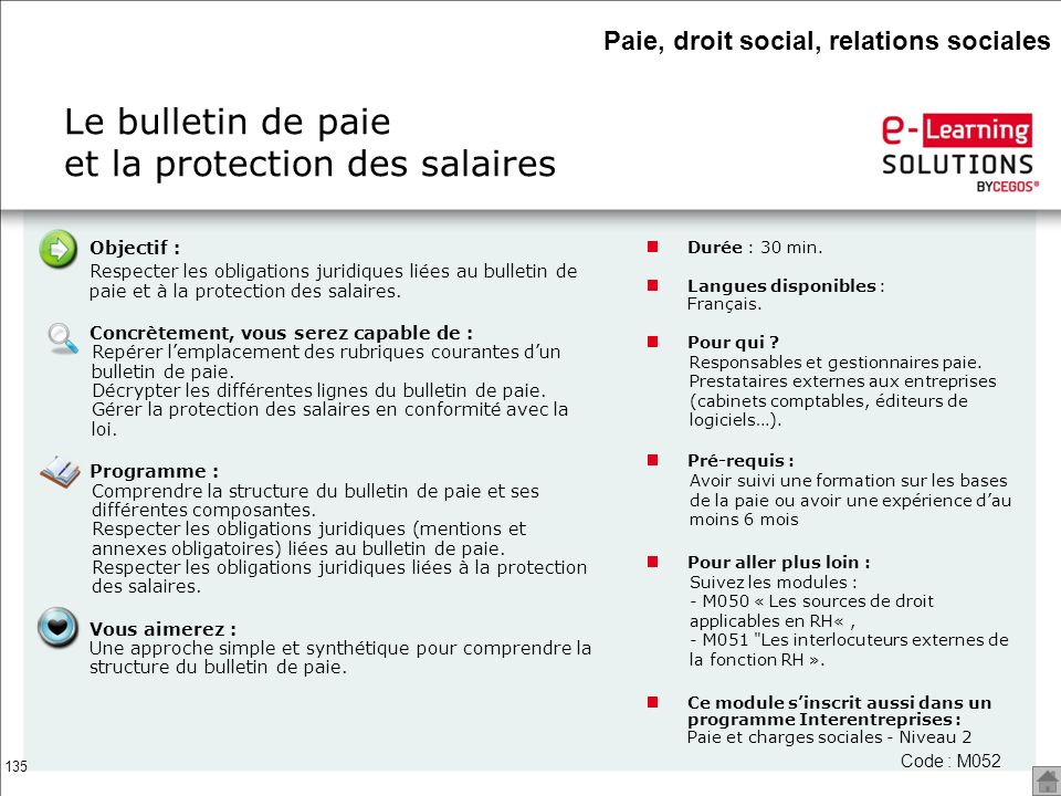 135 Objectif : Respecter les obligations juridiques liées au bulletin de paie et à la protection des salaires. Concrètement, vous serez capable de : R
